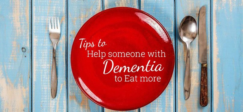 tips to help someone with dementia eat more