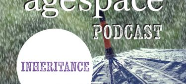 Age Space Podcast about inheritance