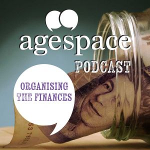 Age Space Podcast about organising finances