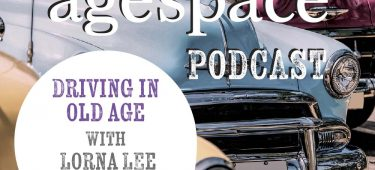 Age Space Podcast - Driving in Old Age